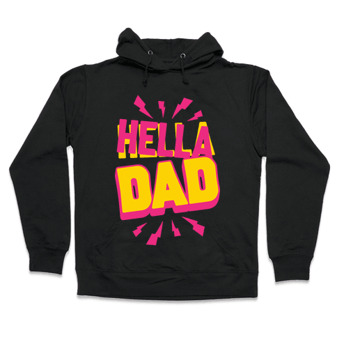 Hella Dad Hooded Sweatshirt