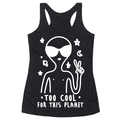 Too Cool For This Planet Racerback Tank Top