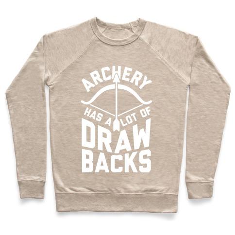 ac621913fd Archery Has A Lot Of Drawbacks Crewneck Sweatshirt | LookHUMAN