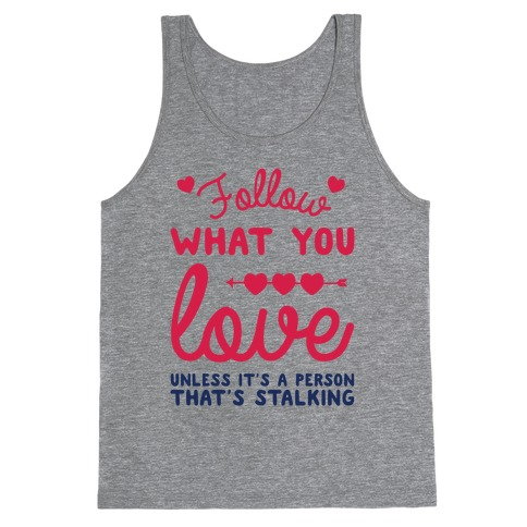 Follow Your Heart Tank Top
