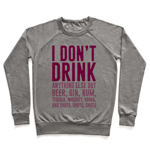 I Don't Drink Pullover