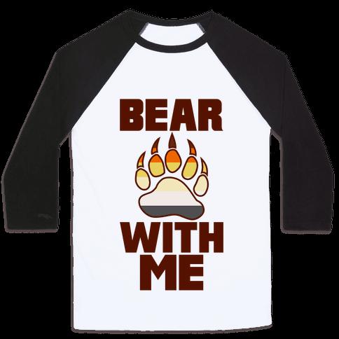 Bear With Me Baseball Tee