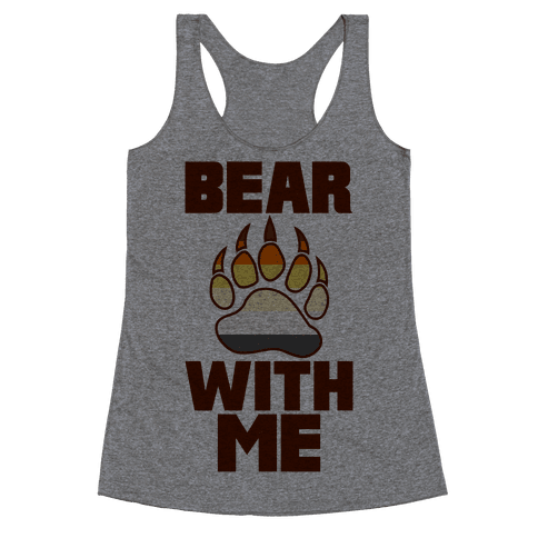 Bear With Me Racerback Tank Top