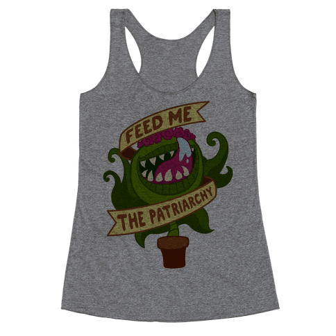 Feed Me The Patriarchy Racerback Tank Top