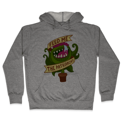 Feed Me The Patriarchy Hooded Sweatshirt