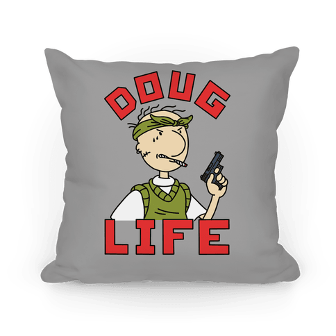 Doug Life Pillow