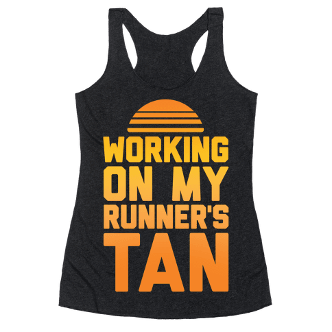 Working On My Runner's Tan Racerback Tank Top