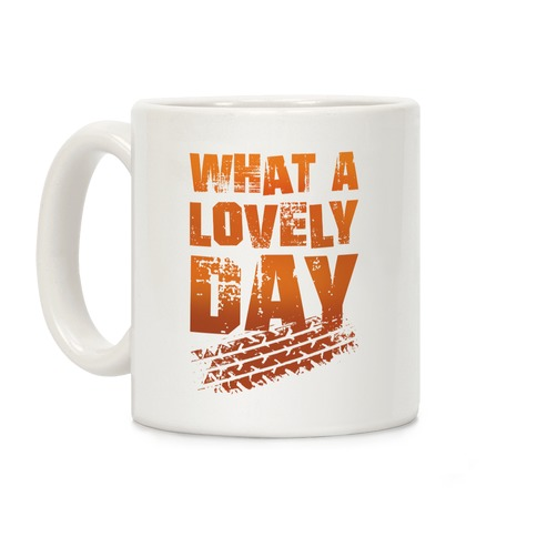 What A Lovely Day Coffee Mug