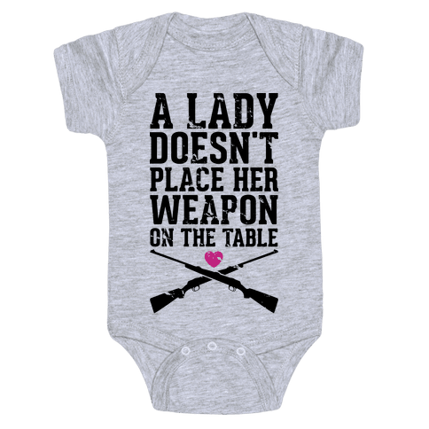 A Lady Doesn't Place Her Weapon On The Table Baby Onesy