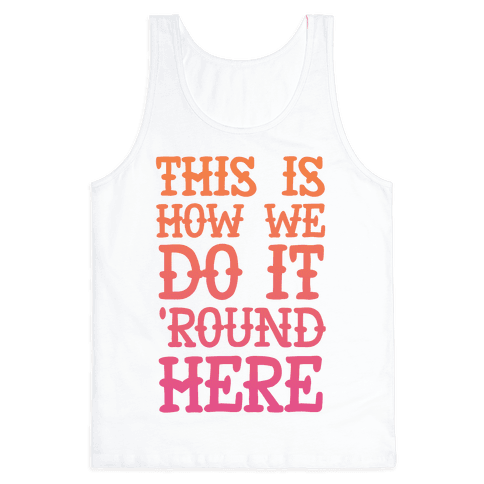 'Round Here Tank Top