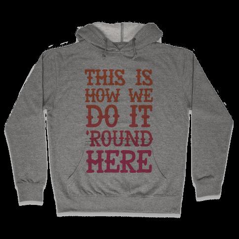 'Round Here Hooded Sweatshirt