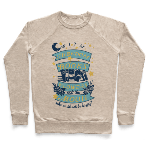 With Freedom Books Flowers And The Moon Who Could Not Be Happy Pullover