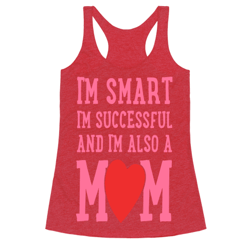 I'm Smart, I'm Successful and I'm Also a Mom!
