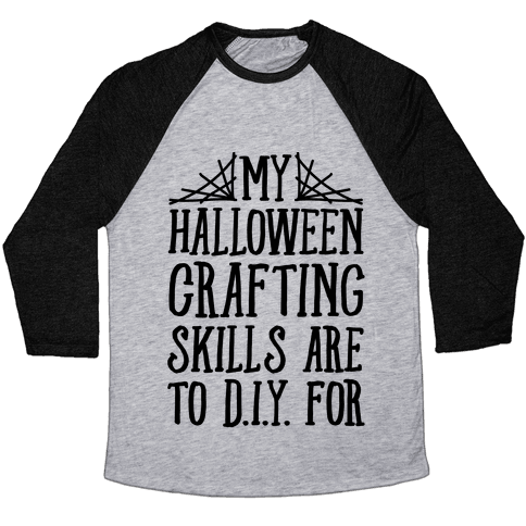 My Halloween Crafting Skills Are To D.I.Y. For Baseball Tee