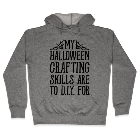 My Halloween Crafting Skills Are To D.I.Y. For Hooded Sweatshirt