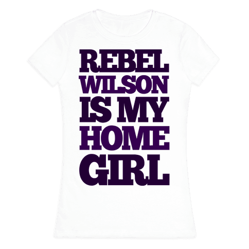 Rebel Wilson Homegirl Womens T-Shirt