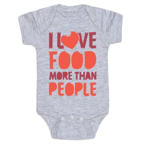 I Love Food More Than People Baby Onesy