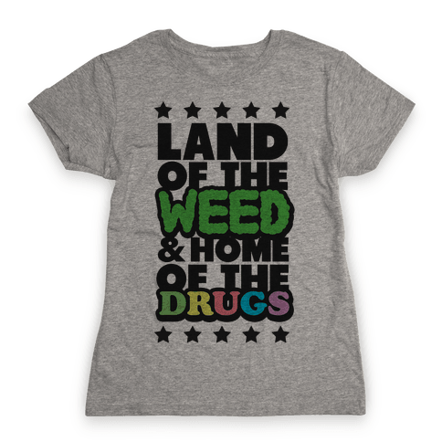 Land of the Weed Womens T-Shirt