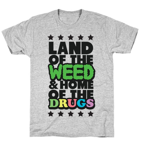 Land of the Weed T-Shirt