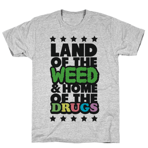 Land of the Weed Mens T-Shirt