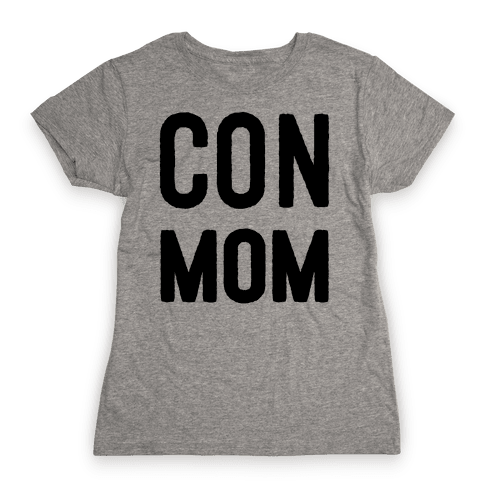 Con Mom Womens T-Shirt