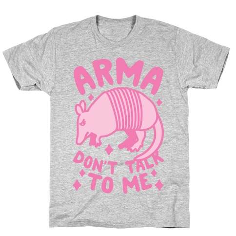 Arma Don't Talk To Me T-Shirt