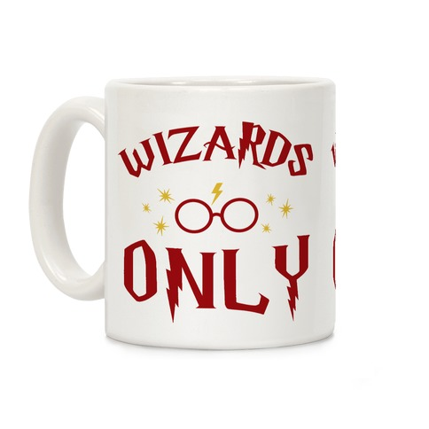 Wizards Only Coffee Mug