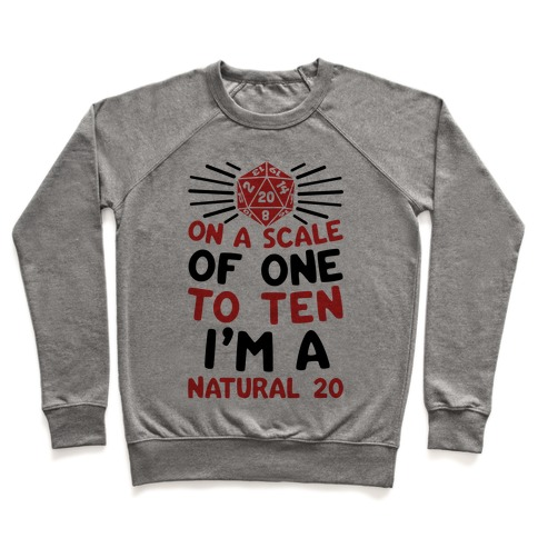 On A Scale Of One To Ten I'm A Natural 20 Pullover