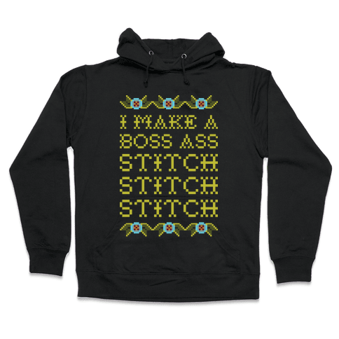 I Make A Boss Ass Stitch Hooded Sweatshirt