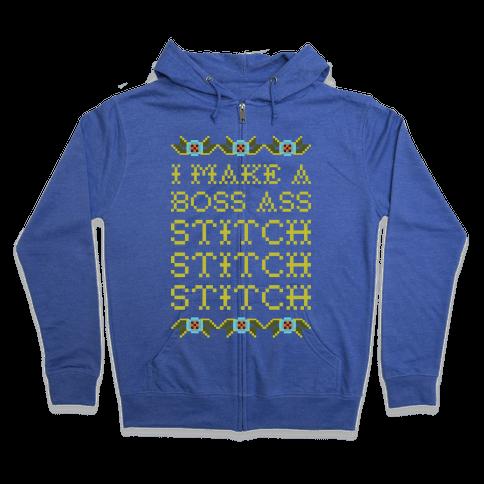 I Make A Boss Ass Stitch Zip Hoodie
