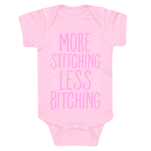 More Stitching Less Bitching Baby Onesy