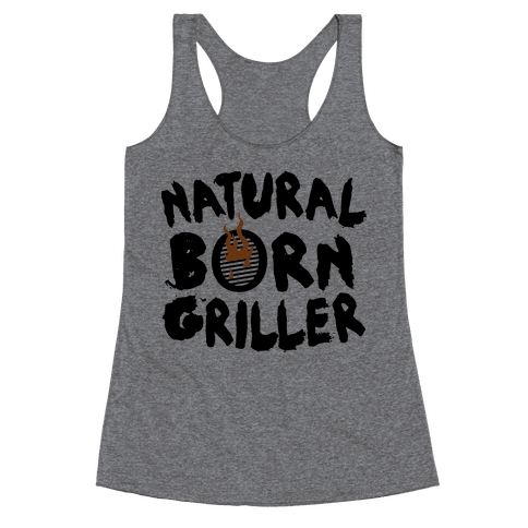 Natural Born Griller Racerback Tank Top