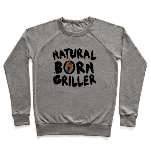 Natural Born Griller Pullover