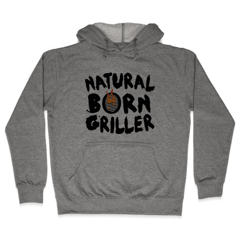 Natural Born Griller Hooded Sweatshirt