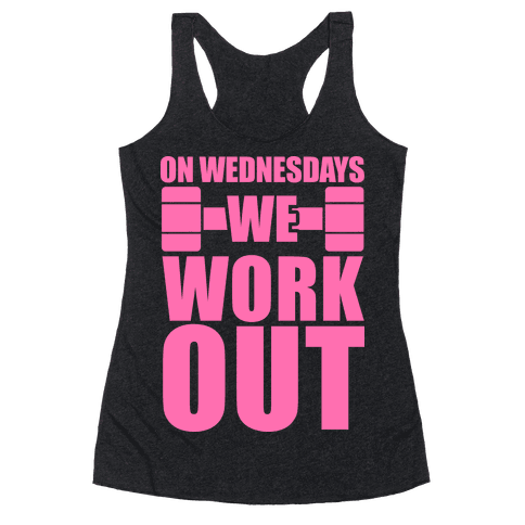 On Wednesdays We Work Out Racerback Tank Top