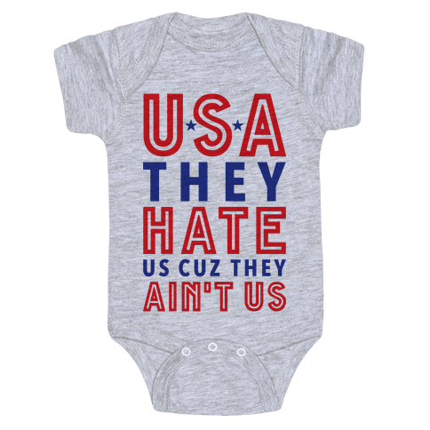 USA They Hate Us Cuz They Ain't Us Baby Onesy