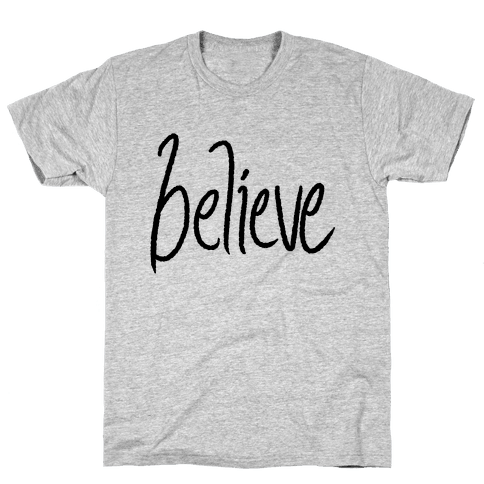 Believe Mens T-Shirt