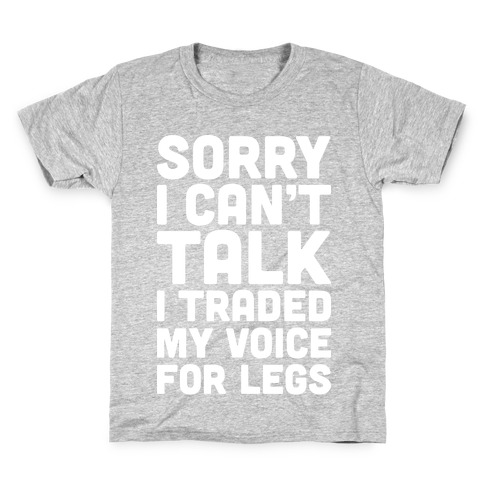 Sorry I Can't Talk I Traded My Voice For Legs Kids T-Shirt