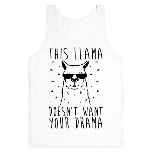 This Llama Doesn't Want Your Drama Tank Top