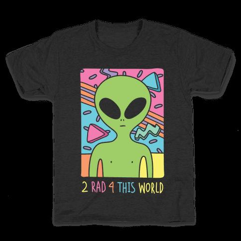 2 Rad 4 This World Kids T-Shirt