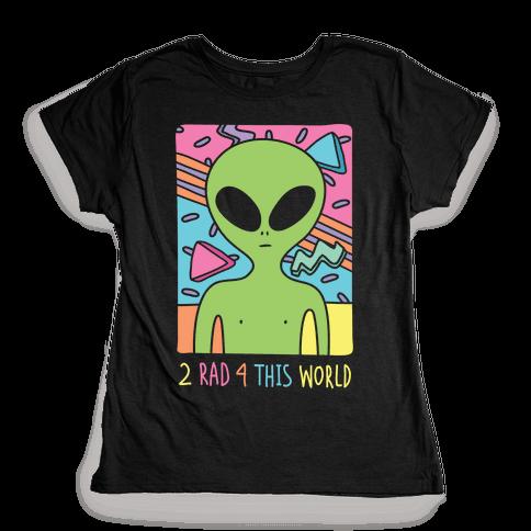 2 Rad 4 This World Womens T-Shirt