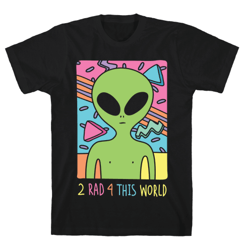 2 Rad 4 This World Mens T-Shirt