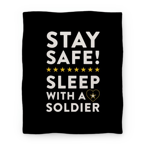 Stay Safe! Sleep With A Solider Blanket