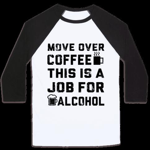 Move Over Coffee Baseball Tee