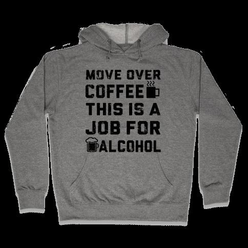 Move Over Coffee Hooded Sweatshirt