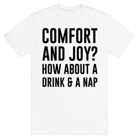 Comfort and Joy Mens T-Shirt