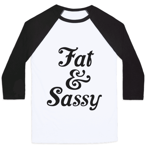 Fat & Sassy Baseball Tee