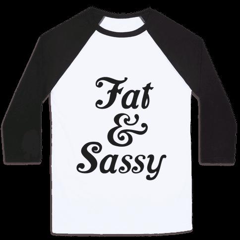 Fat & Sassy Baseball Tee