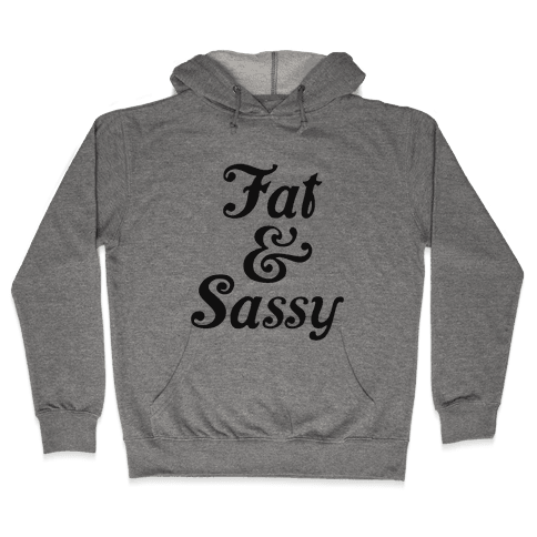 Fat & Sassy Hooded Sweatshirt