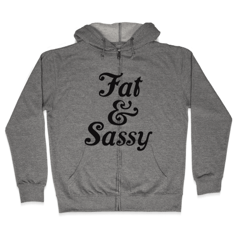 Fat & Sassy Zip Hoodie